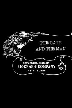 Best Romance Movies of 1910 : The Oath and the Man