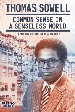 Best Movies of 2021 : Thomas Sowell: Common Sense in a Senseless World