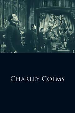 Best Crime Movies of 1912 : Charley Colms