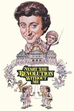 Best History Movies of 1970 : Start the Revolution Without Me
