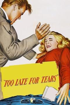 Best Mystery Movies of 1949 : Too Late for Tears