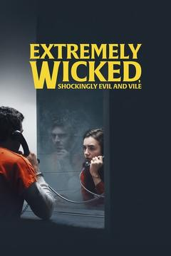 Best Crime Movies of 2019 : Extremely Wicked, Shockingly Evil and Vile