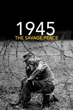 Best Tv Movie Movies of 2015 : 1945: The Savage Peace