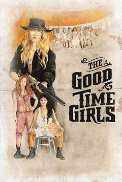 Best Western Movies of 2017 : The Good Time Girls